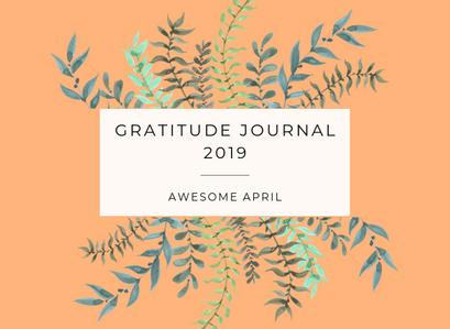 Gratitude Journal 2019 – Awesome April