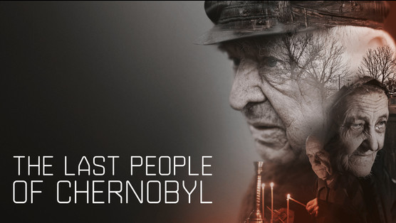 THE LAST PEOPLE OF CHERNOBYL