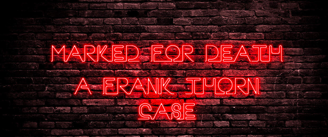 Marked For Death A Frank Thorn Case