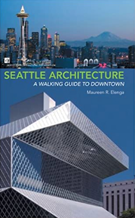 Cover of the book Seattle Architecture A Walking Guilde To Downtown by Maureen Elenga