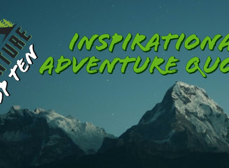 Top 10 Inspiring Quotes to Spark Adventure