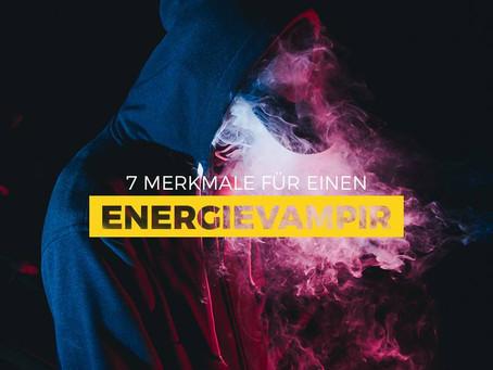 7 Merkmale, wie Du einen Energievampir erkennst.