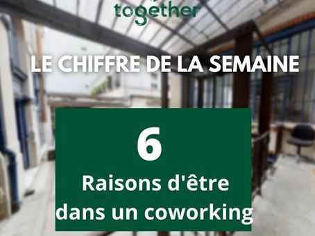 6 raisons d'être dans un coworking