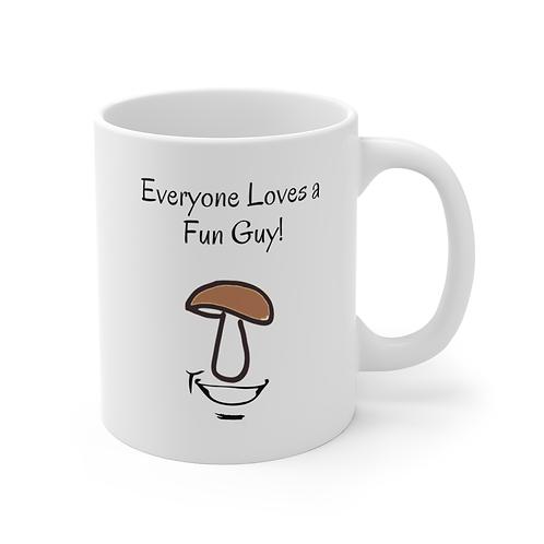 Mushroom Mug - Everyone Loves a Fun Guy! - 11oz Mug