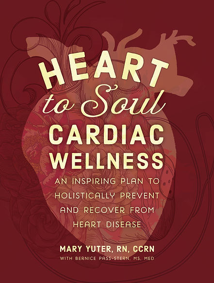 Heart to Soul Cardiac Wellness by author Mary Yuter, RN, CCRN