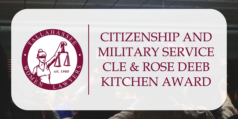 """""""The Intersection of Citizenship and Military Service"""" CLE, Rose Deeb Kitchen Award Presentation, & Board Installation"""