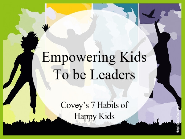 7 Habits of Happy Kids Steven Covey