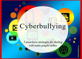 Cyberbullying 101: 5 Tips for Dealing With Mean People Online