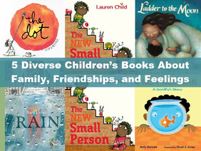 5 Diverse Children's Books about Family, Friendships, and Feelings (Book Reviews)