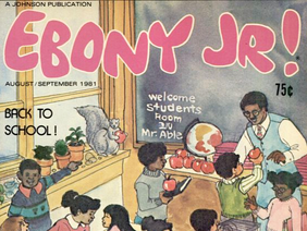 Representation Matters! Ebony Jr! A Culturally Significant Magazine For Black Children