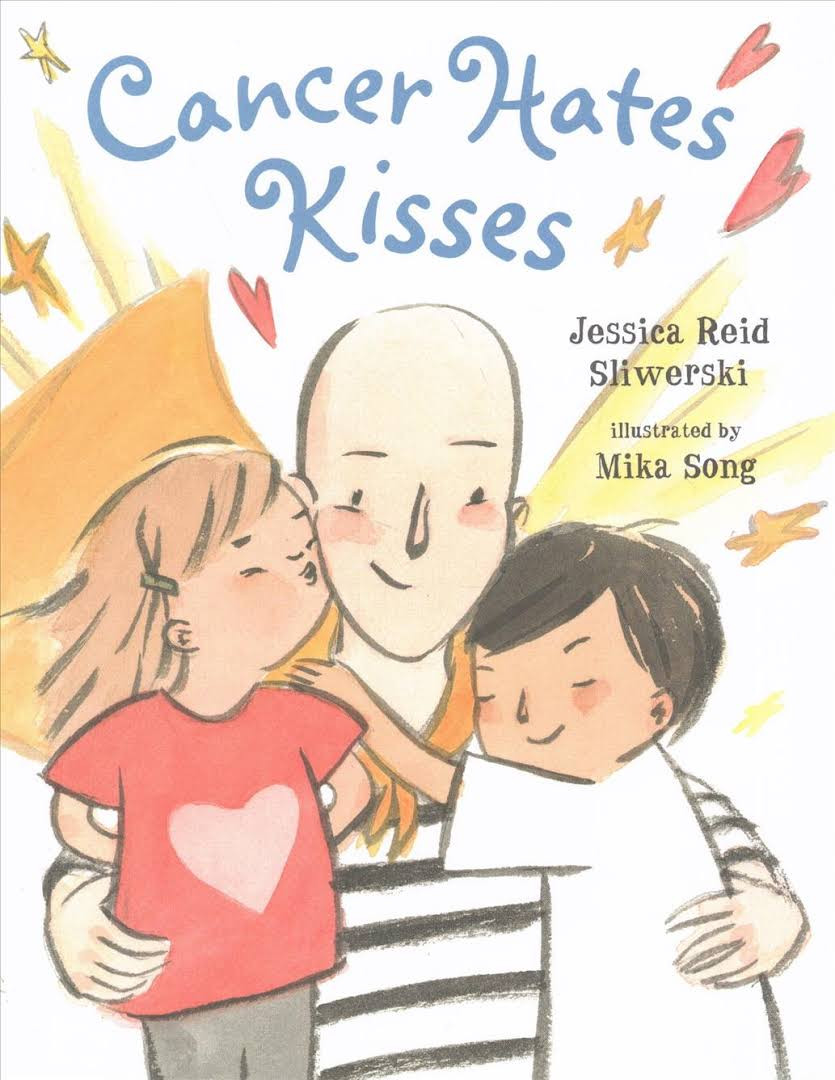 Cancer Hates Kisses Chidrens Books about Cancer Awareness