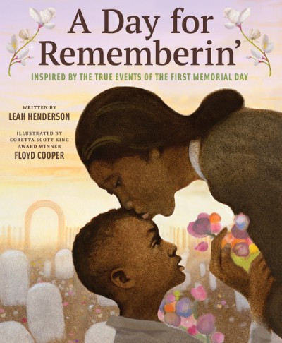 A Day for Rememberin': Inspired by the True Events of the First Memorial Day #diversechildrensbooks