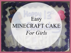 Easy Minecraft Cake For Girls With Pictures