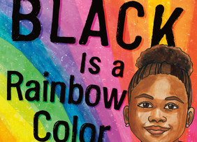 Black Is A Rainbow Color: A Children's Book Reflecting on the Beauty of Being Black