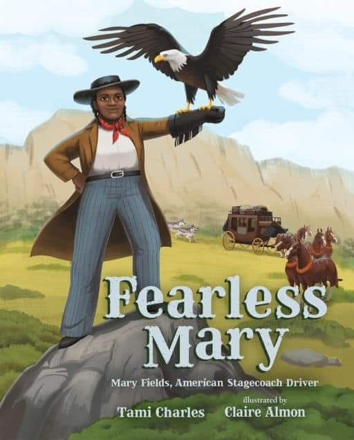 Fearless Mary Stagecoach Mary Fields