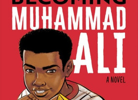 Becoming Muhammad Ali: A New Middle Grade Novel About The Childhood of Boxing Legend Cassius Clay