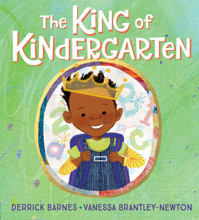 The King of Kindergarten #picturebooks #childrensbooks #derrickbarnes