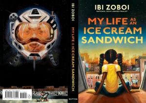 My life and an ice cream sandwich Ibi Zoboi