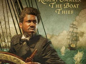 American Hero Robert Smalls: The Boat Thief (Children's Book)