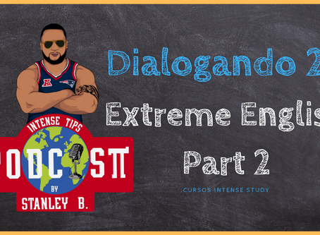 Dialogando 24 | Extreme English | Part 2