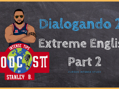 Dialogando 24 | Extreme English | Part 2