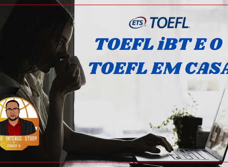 TOEFL iBT®  E O TOEFL EM CASA.