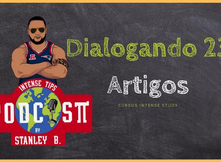 Dialogando 23 | Artigos: a, an, e the