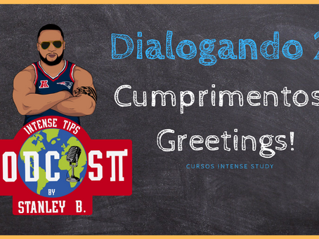 Dialogando 27 |  Greetings - Cumprimentos