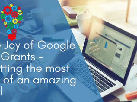 Google Ad Grants - How to get the most out of an amazing tool