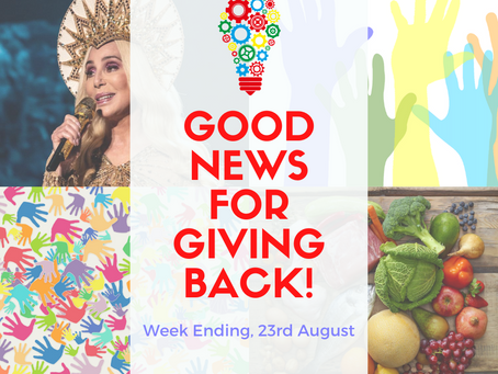 Good News for Giving Back! Week Ending, 23rd August
