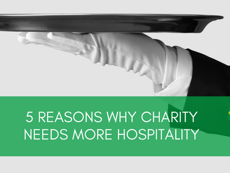 5 reasons why charity needs more hospitality