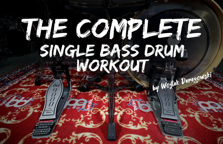 THE COMPLETE Single Bass Drum Workout