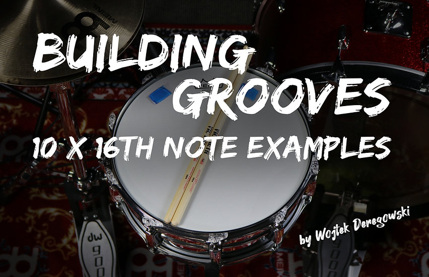 Building Grooves (10 x 16th Note Examples)