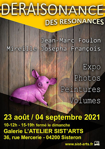 Déraisonance - Expo Foulon Jean-Marc Mireille Josépha François Sist'Arts Sisteron
