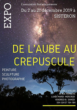 Expo De l'Aube au Crépuscule - L'Atelier, 36 rue Mercerie Sisteron