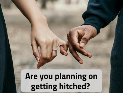 Are You Planning On Getting Hitched?