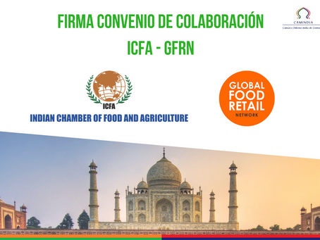Nuevo Convenio de Colaboración: Indian Chamber of Food and Agriculture & GFRN & Camindia