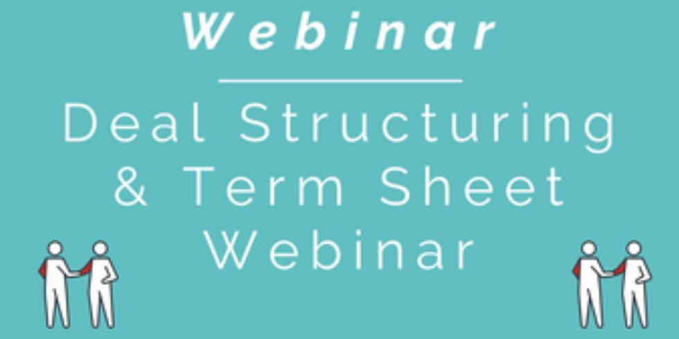 Deal Structuring and Term Sheet Webinar