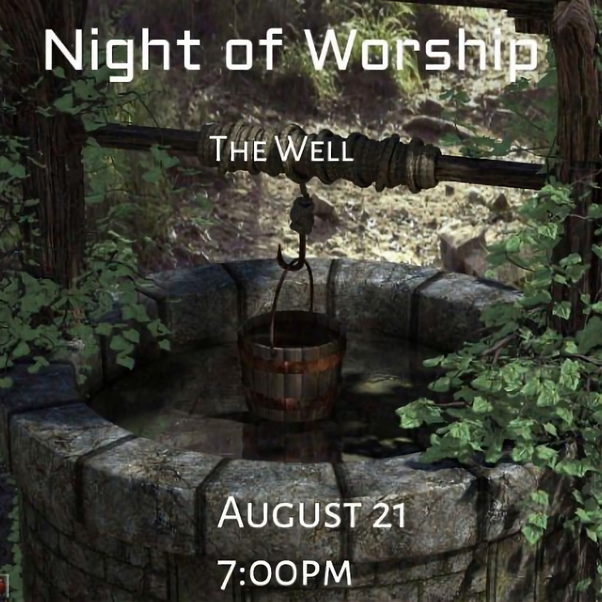 Night of Worship- THE WELL