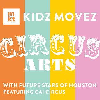 KIDZ MOVEZ: CIRCUS ARTS