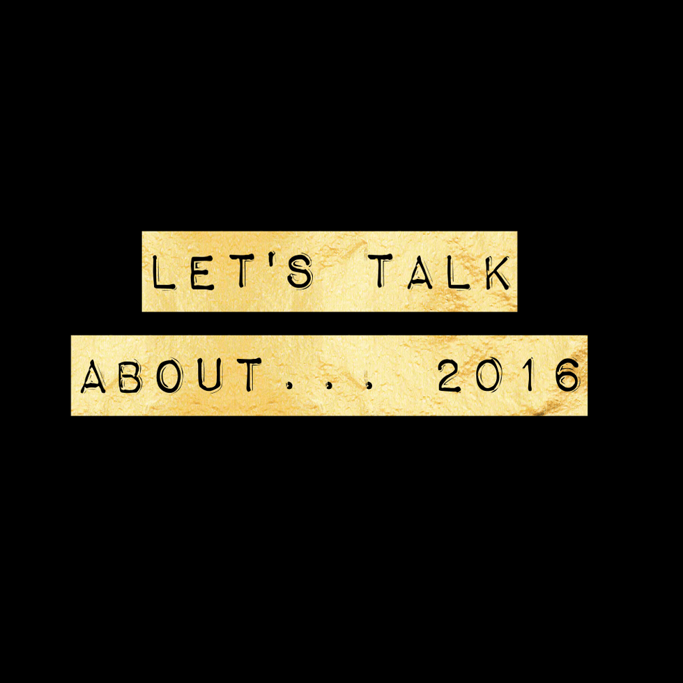 let's talk about...2016