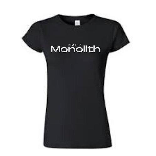 Women's Not A Monolith T-Shirt