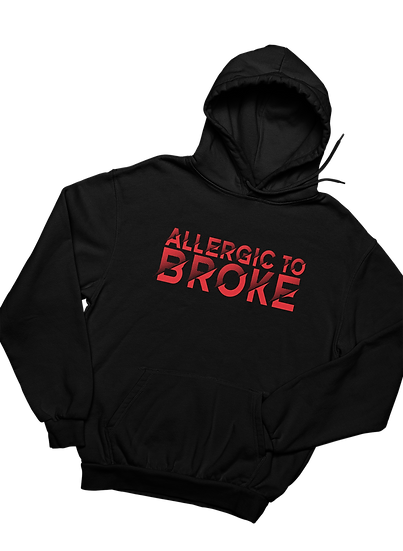 Allergic to Broke - Hoodie