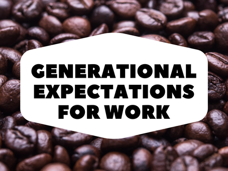 Generational Expectations for Work