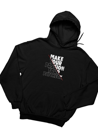 Passion to Paycheck - Hoodie
