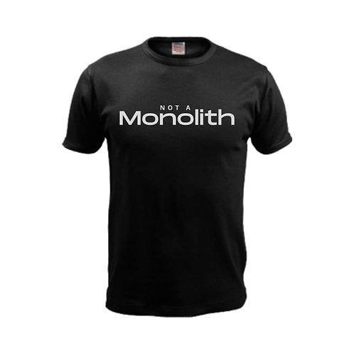 Not A Monolith T-Shirt