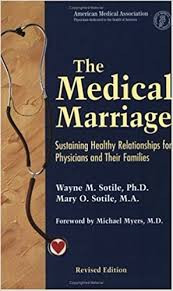 The Medical Marriage: Sustaining Healthy Relationships for Physicians and Their Families