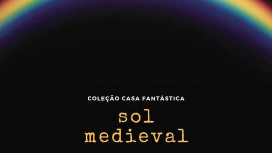 E Sol Medieval virou e-book gratuito pela Coleção Casa Fantástica