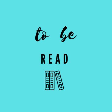 MY 'TO BE READ' SHELF