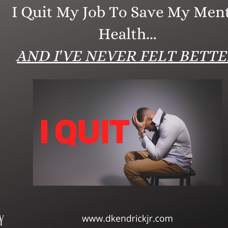 I Quit My Job To Save My Mental Health
